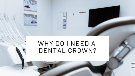 Why Do I Need A Dental Crown